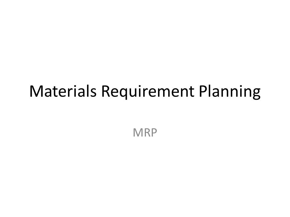 Materials Requirement Planning MRP
