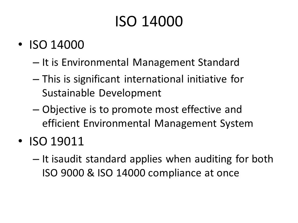 ISO 14000 – It is Environmental Management Standard – This is significant international initiative for Sustainable Development – Objective is to promo