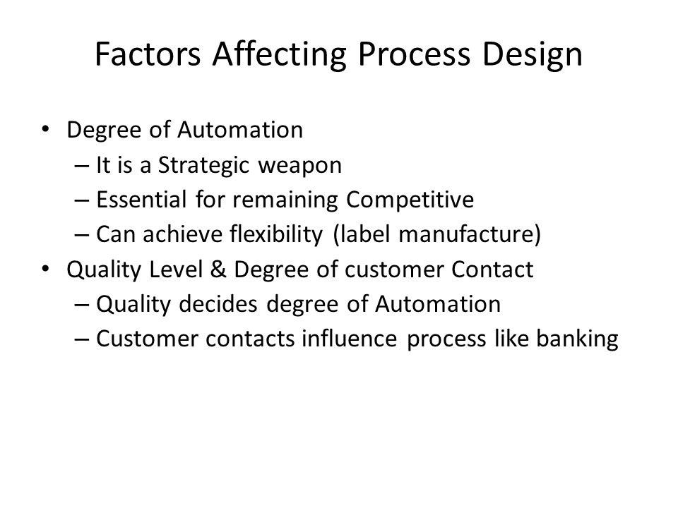 Degree of Automation – It is a Strategic weapon – Essential for remaining Competitive – Can achieve flexibility (label manufacture) Quality Level & De