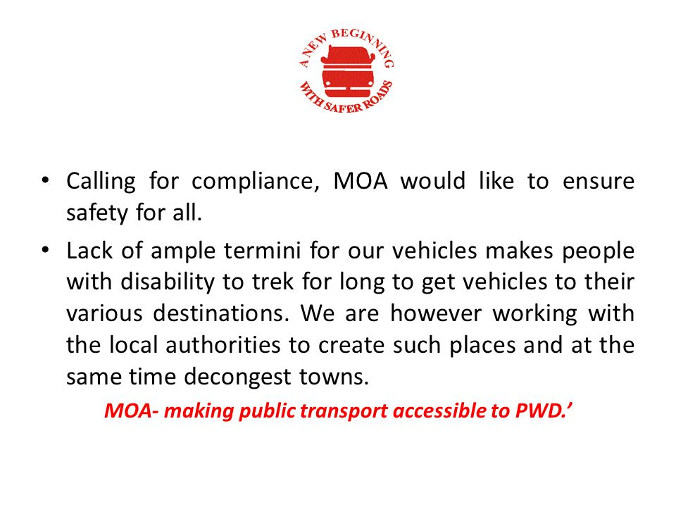 Calling for compliance, MOA would like to ensure safety for all.