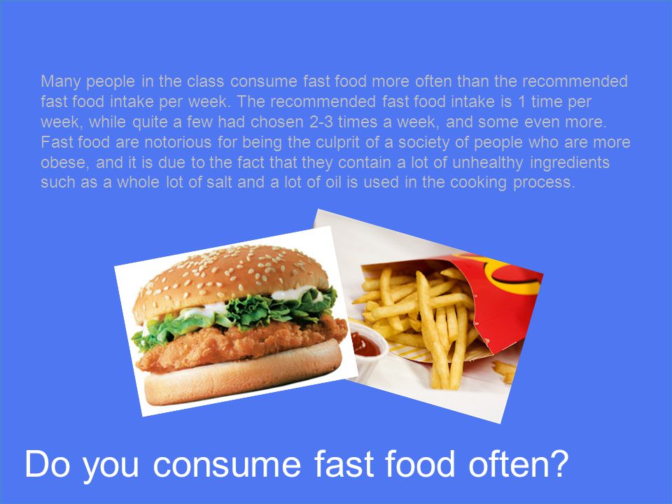 Do you consume fast food often.