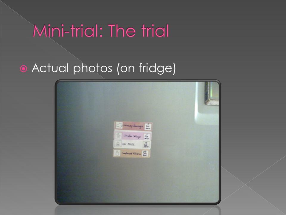  Actual photos (on fridge)