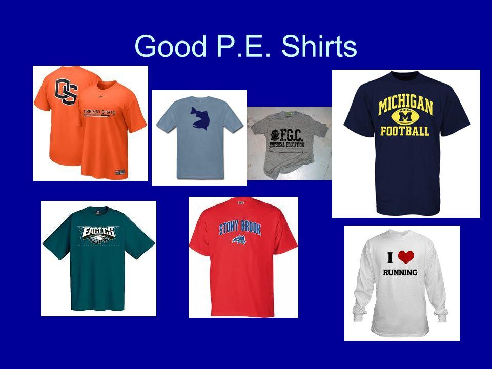 Good P.E. Shirts
