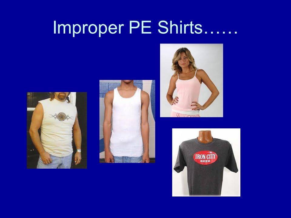 Improper PE Shirts……