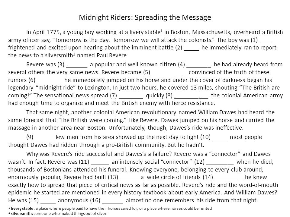Midnight Riders: Spreading the Message In April 1775, a young boy working at a livery stable 1 in Boston, Massachusetts, overheard a British army officer say, Tomorrow is the day.