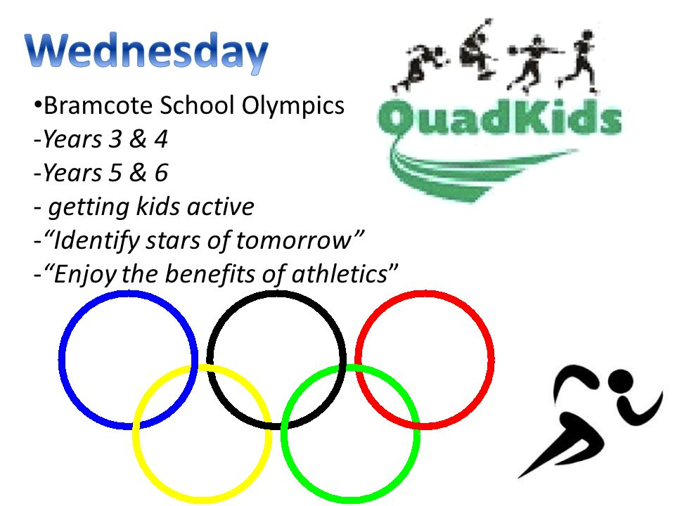 Bramcote School Olympics -Years 3 & 4 -Years 5 & 6 - getting kids active - Identify stars of tomorrow - Enjoy the benefits of athletics