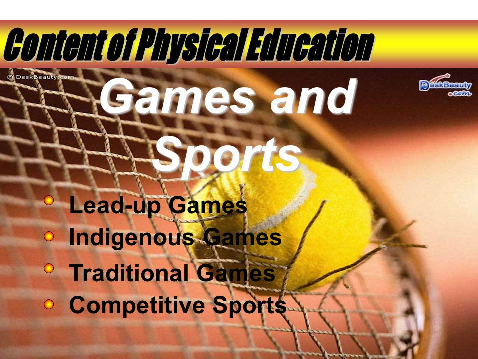 Games and Sports Indigenous Games Traditional Games Competitive Sports Lead-up Games