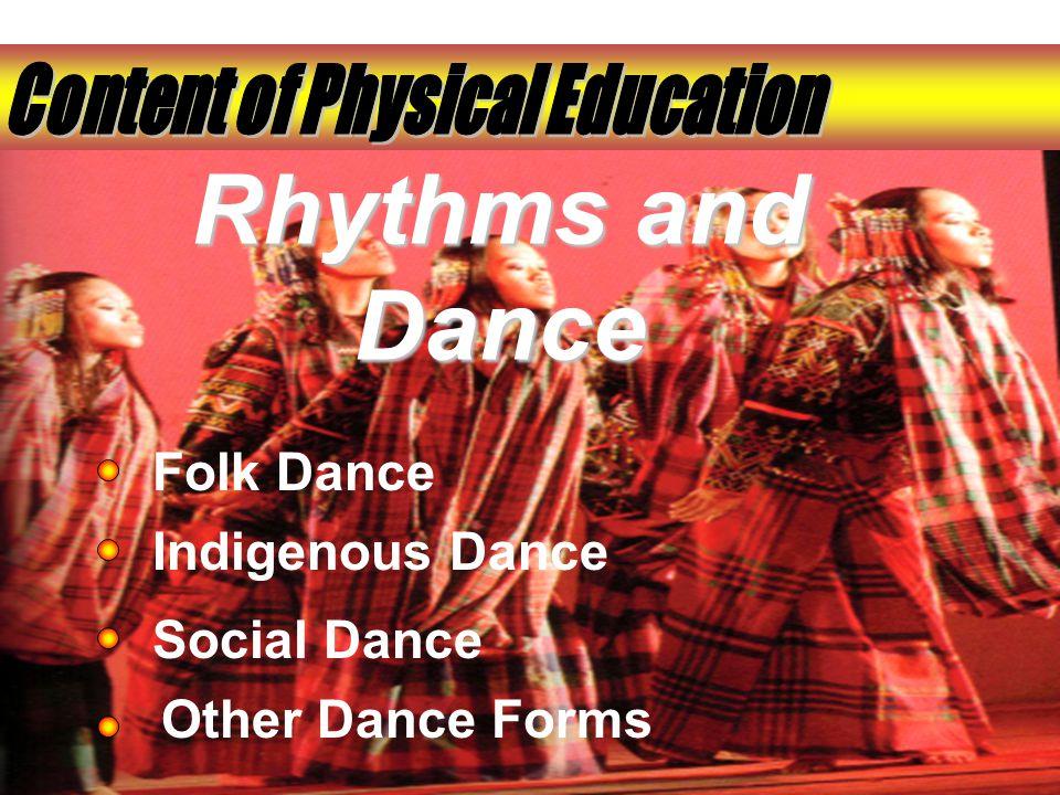 Rhythms and Dance Folk Dance Indigenous Dance Social Dance Other Dance Forms