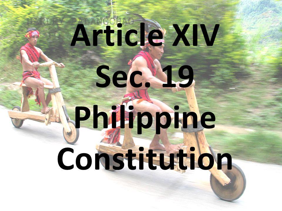 Article XIV Sec. 19 Philippine Constitution