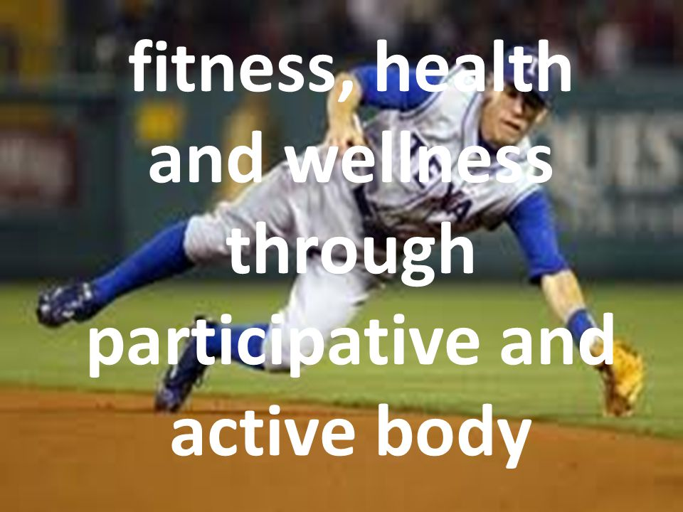 fitness, health and wellness through participative and active body