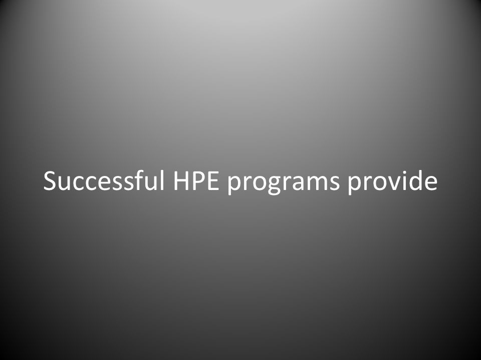 Successful HPE programs provide