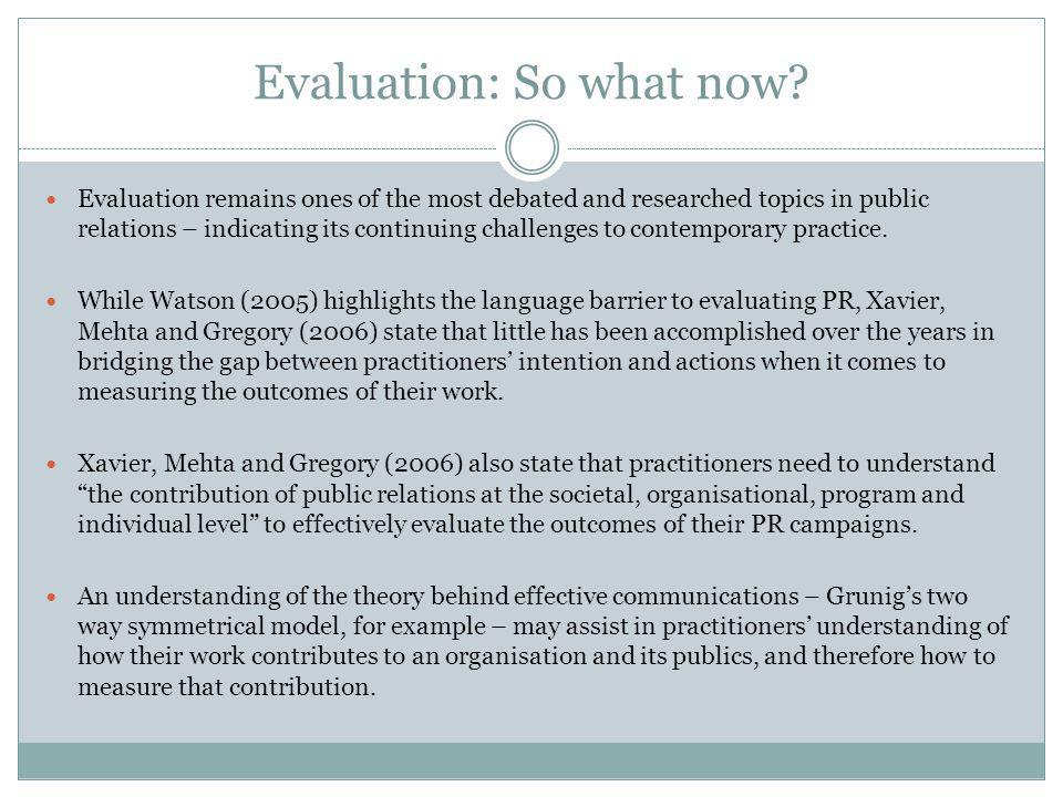 Evaluation: Language barrier Watson (2005) also provides another reason for why practitioners may have difficulty evaluating their work: language. Wat