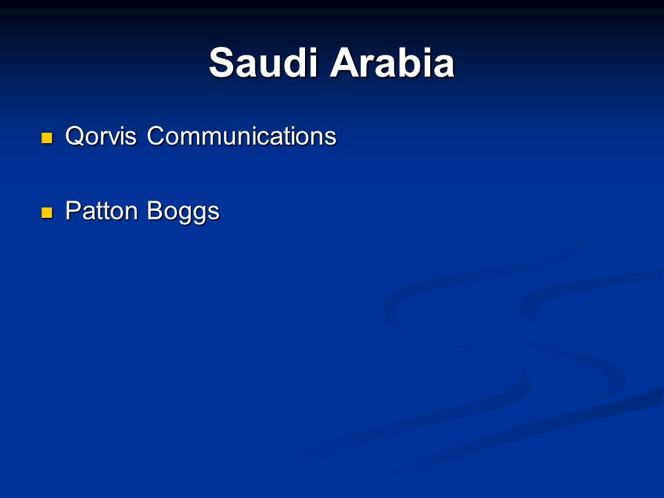 Saudi Arabia Qorvis Communications Qorvis Communications Patton Boggs Patton Boggs