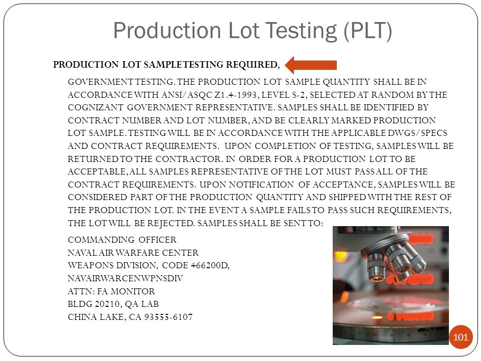 Production Lot Testing (PLT) PRODUCTION LOT SAMPLE TESTING REQUIRED, GOVERNMENT TESTING.