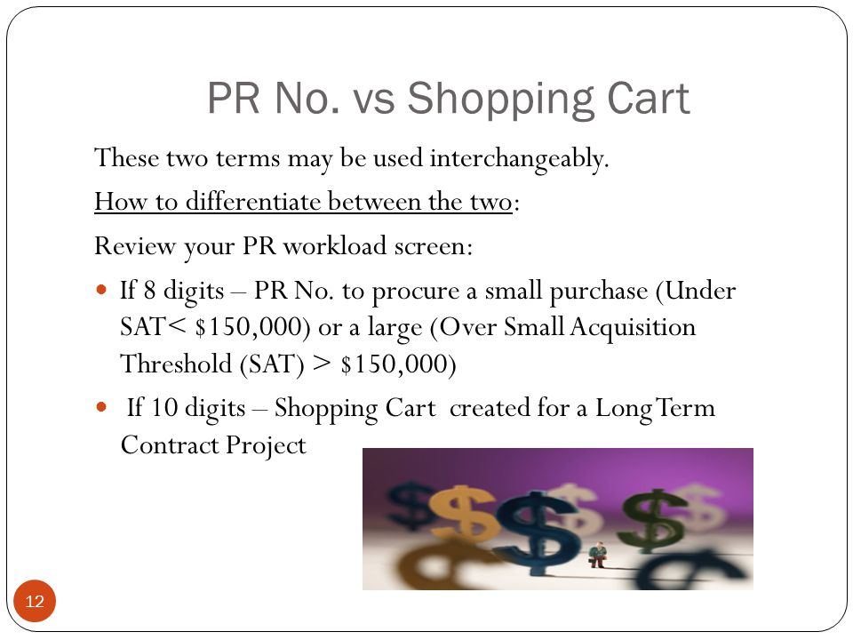PR No.vs Shopping Cart These two terms may be used interchangeably.