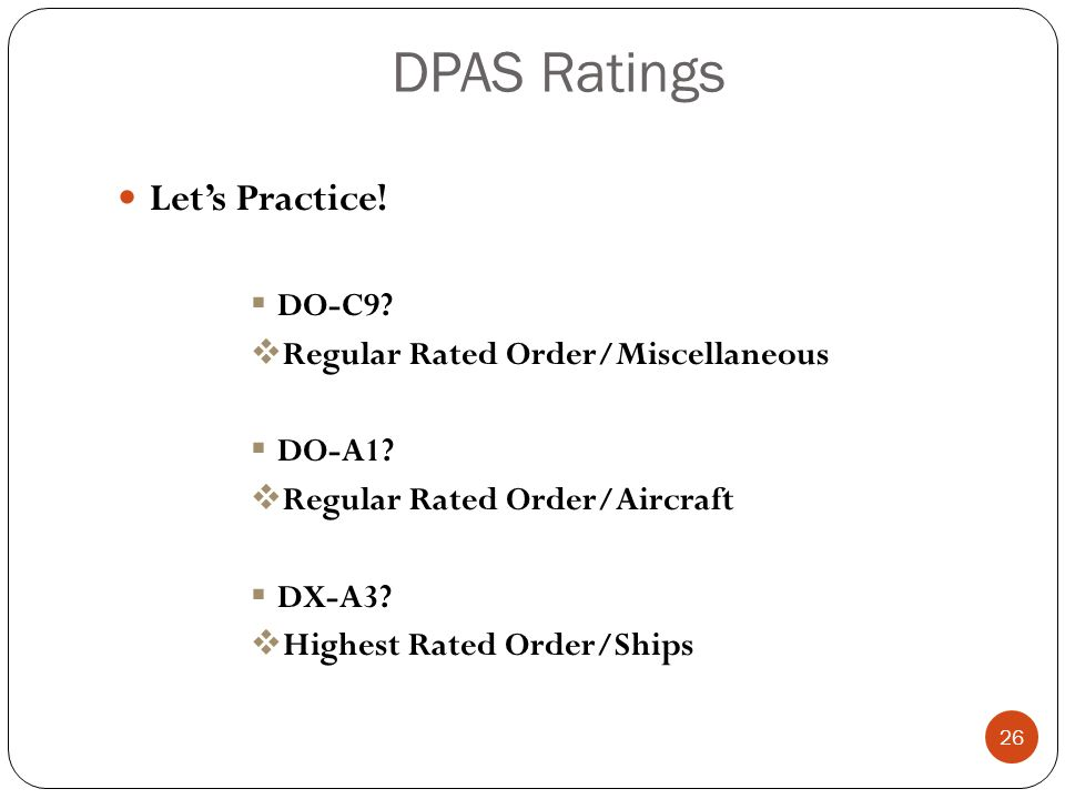 DPAS Ratings Let's Practice. DO-C9.  Regular Rated Order/Miscellaneous  DO-A1.