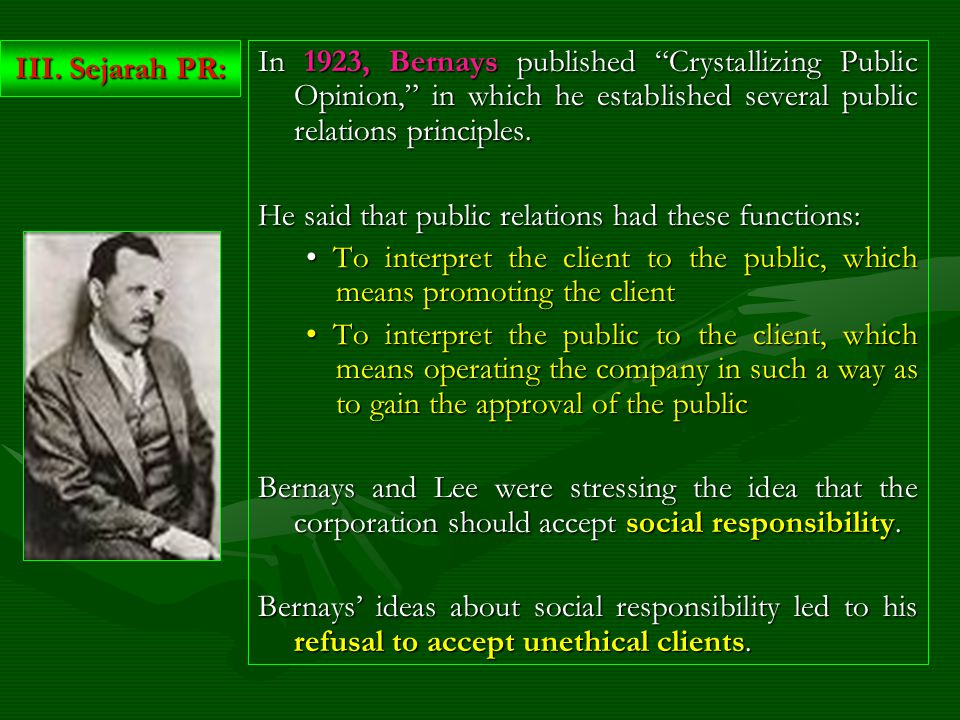 In 1923, Bernays published Crystallizing Public Opinion, in which he established several public relations principles.