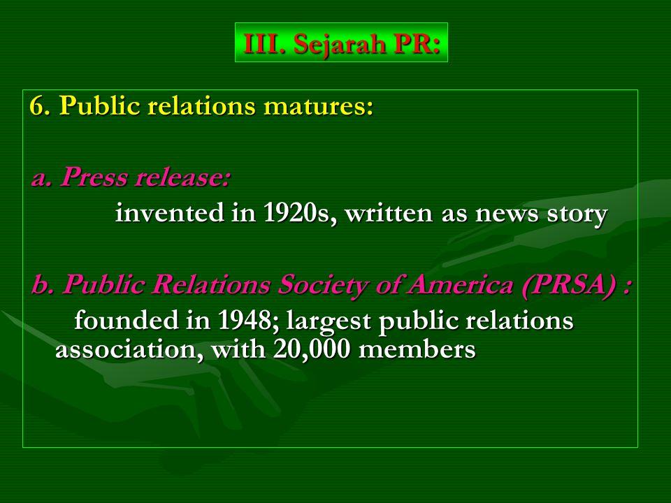 6. Public relations matures: a.