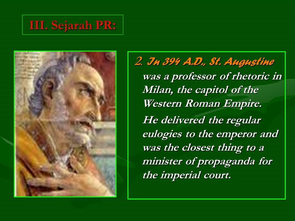 III. Sejarah PR : 2. In 394 A.D., St.