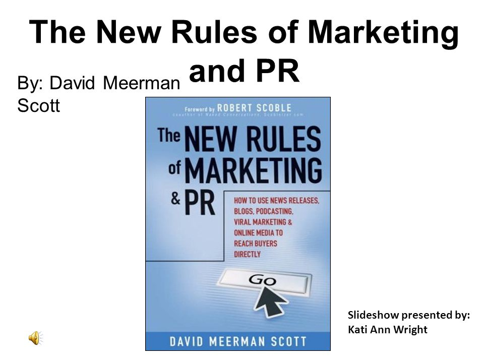Meet the Author David Meerman Scott Previous Vice President of marketing at NewsEdge Corporation Previous Asia Marketing Director for the online-division of Knight-Ridder Entrepreneur Written many magazine articles and five books His blog is ranked by AdAge Power 150 as being one of the top Marketing blogs worldwide