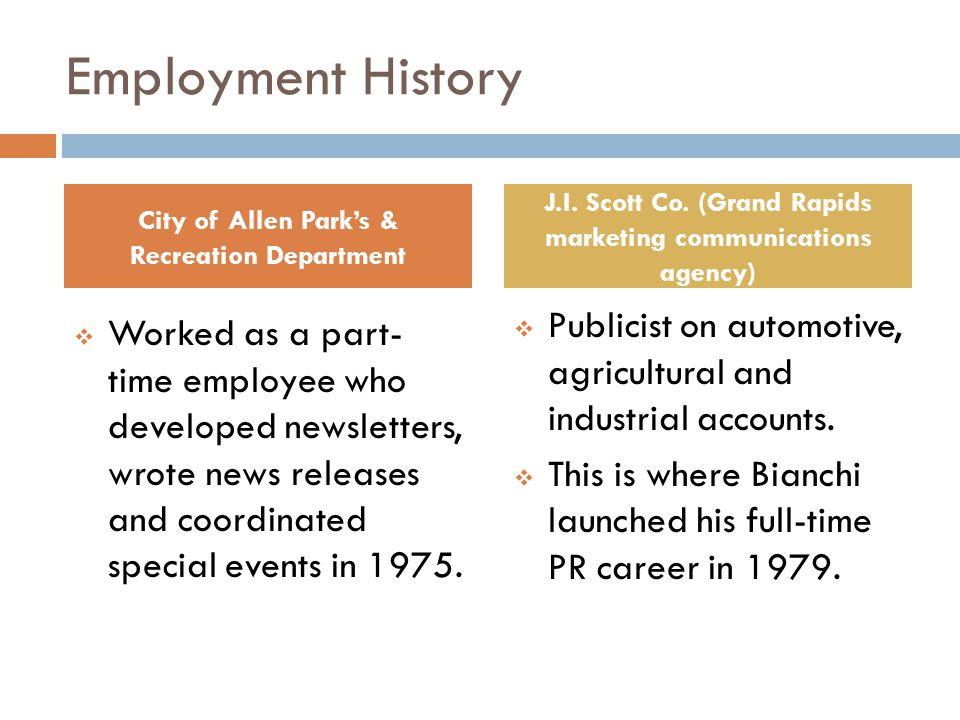 Employment History  Worked as a part- time employee who developed newsletters, wrote news releases and coordinated special events in 1975.  Publicis