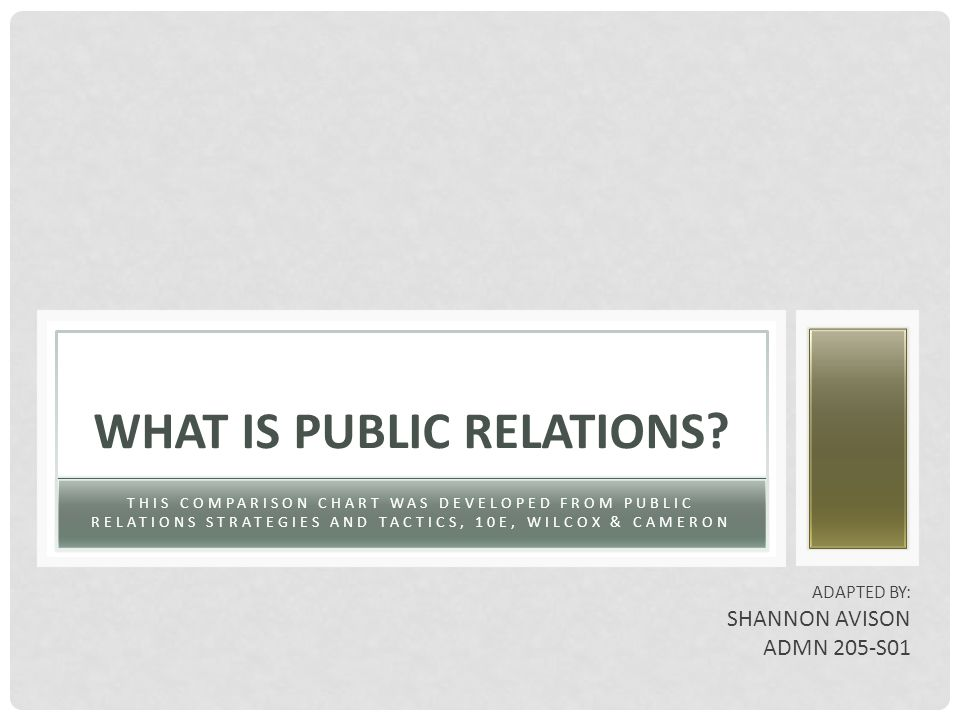 THIS COMPARISON CHART WAS DEVELOPED FROM PUBLIC RELATIONS STRATEGIES AND TACTICS, 10E, WILCOX & CAMERON WHAT IS PUBLIC RELATIONS.