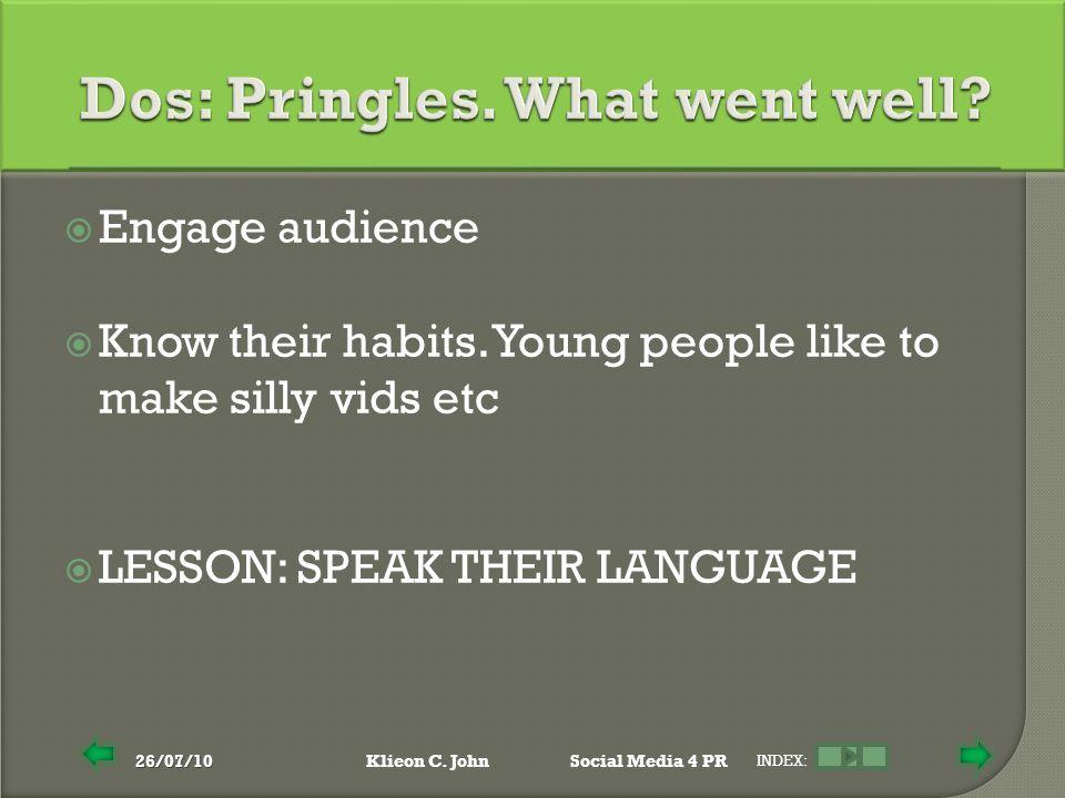 26/07/10Klieon C. JohnSocial Media 4 PR INDEX:  Engage audience  Know their habits.