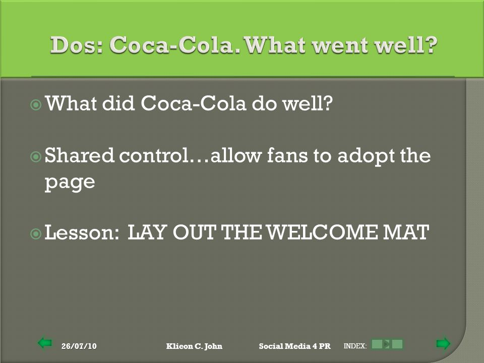 26/07/10Klieon C. JohnSocial Media 4 PR INDEX:  What did Coca-Cola do well.