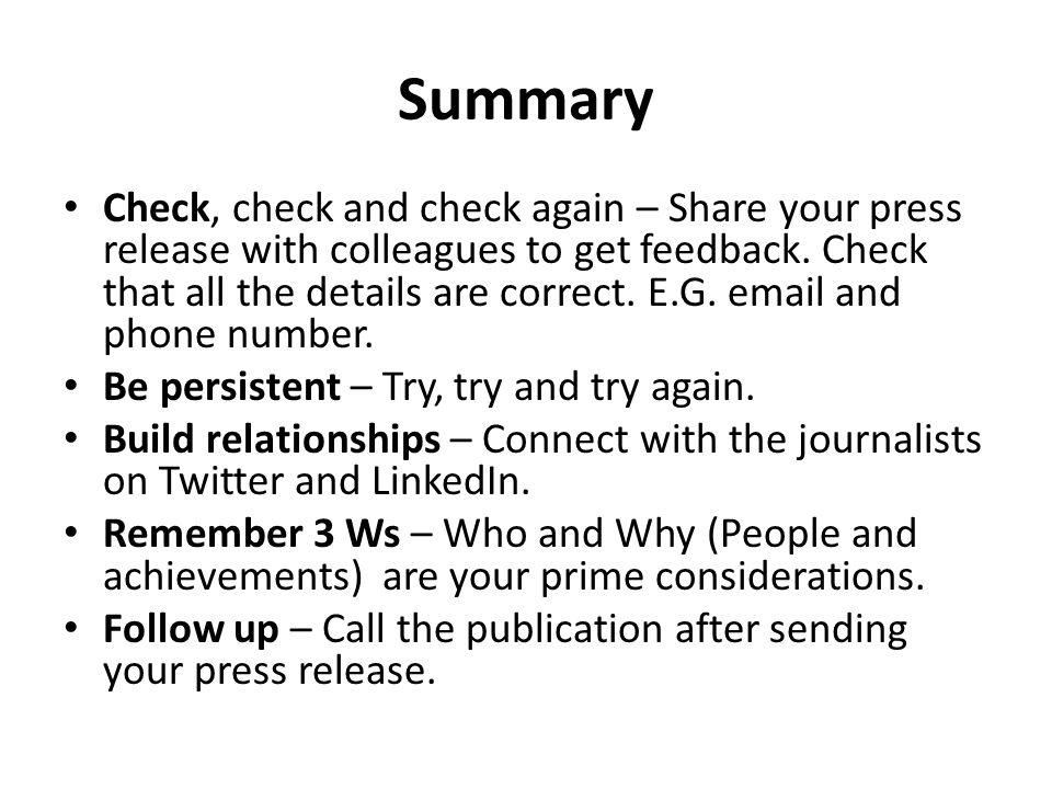 Summary Check, check and check again – Share your press release with colleagues to get feedback.