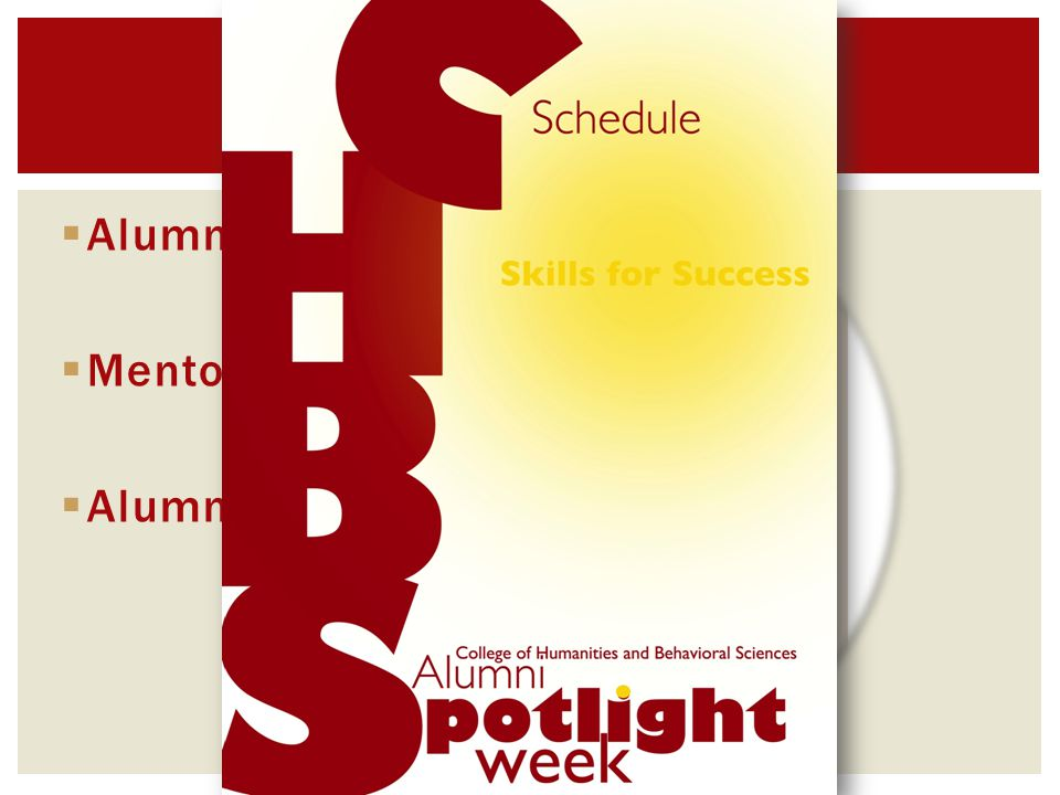  Alumni advisory board  Mentorship program  Alumni Spotlight Week INVOLVEMENT