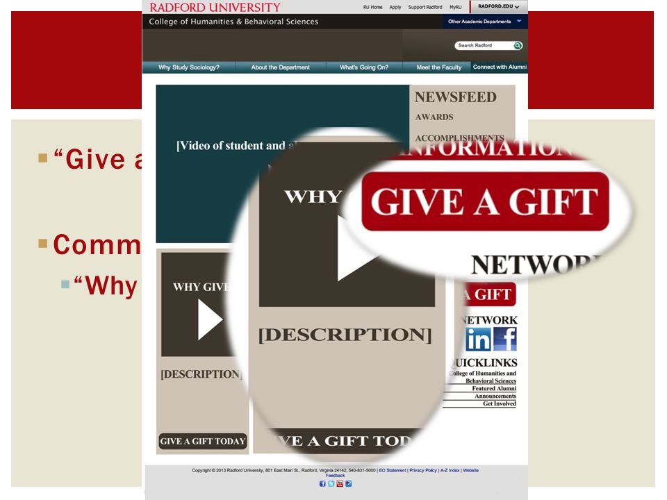  Give a Gift  Communicate value of the donations  Why Give video DONATIONS