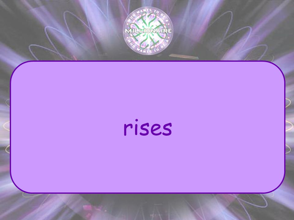 15. The sun (raises, rises) in the east.