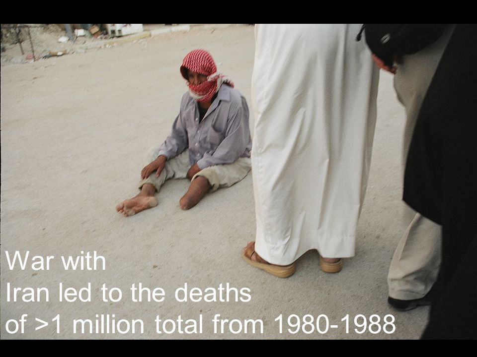 War with Iran led to the deaths of >1 million total from