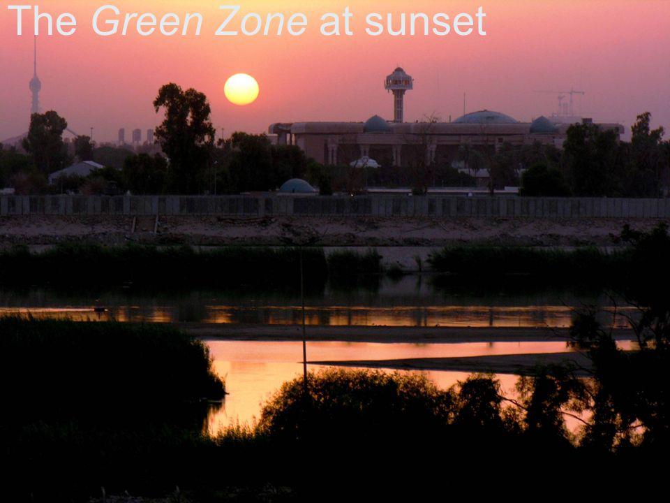 The Green Zone at sunset