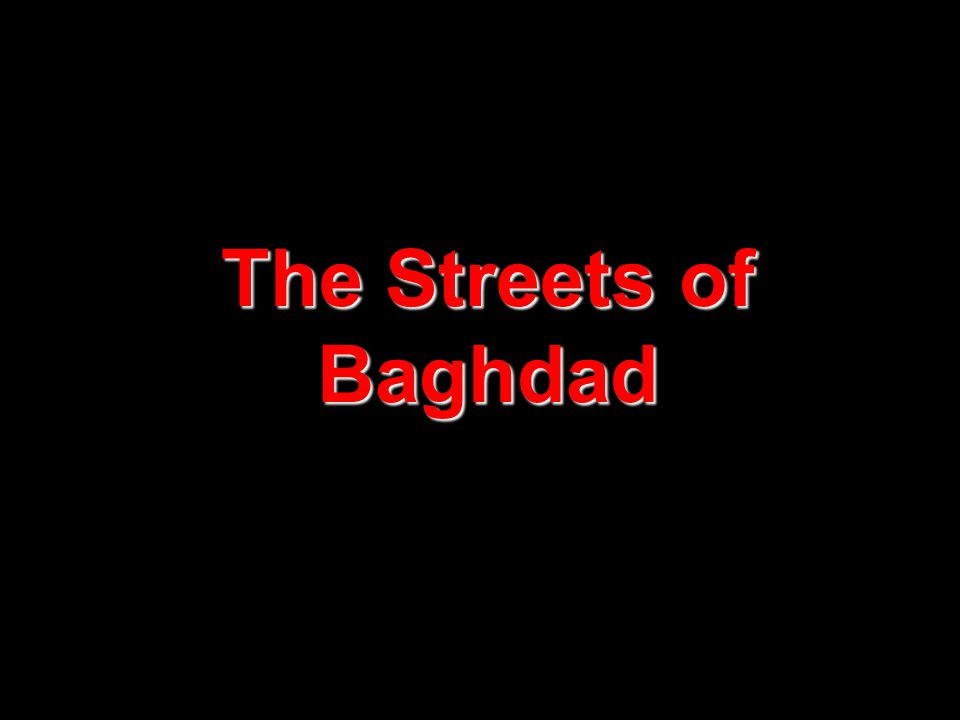 The Streets of Baghdad