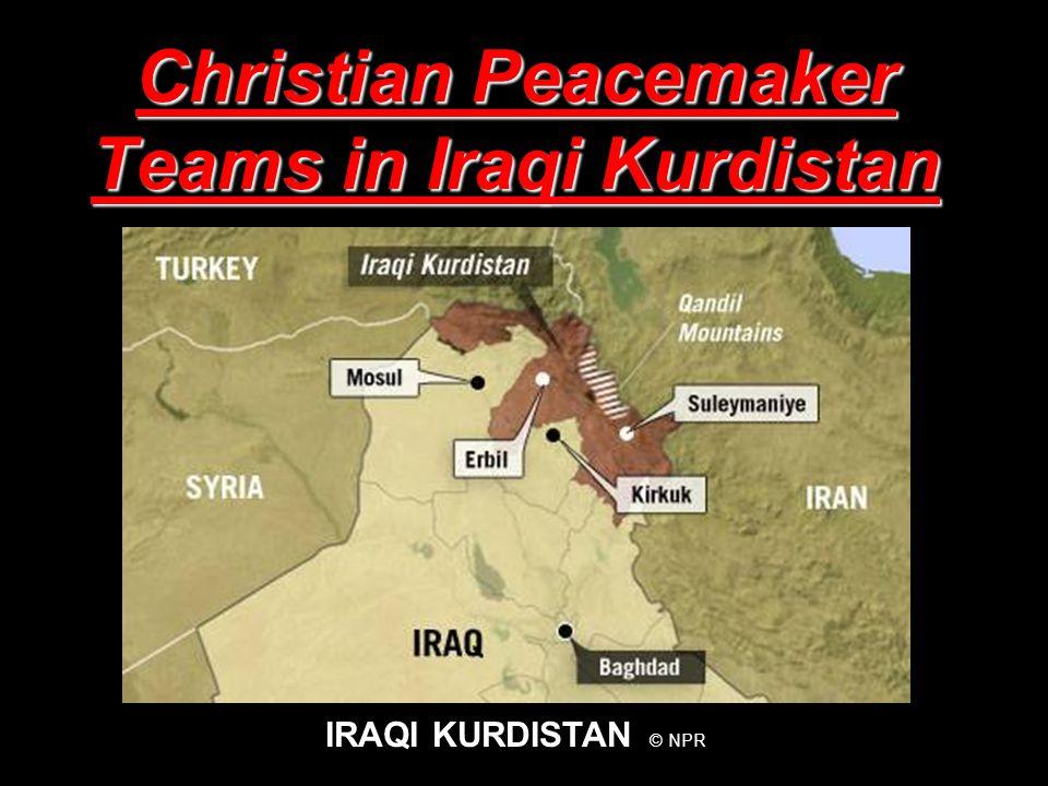 Christian Peacemaker Teams in Iraqi Kurdistan IRAQI KURDISTAN © NPR