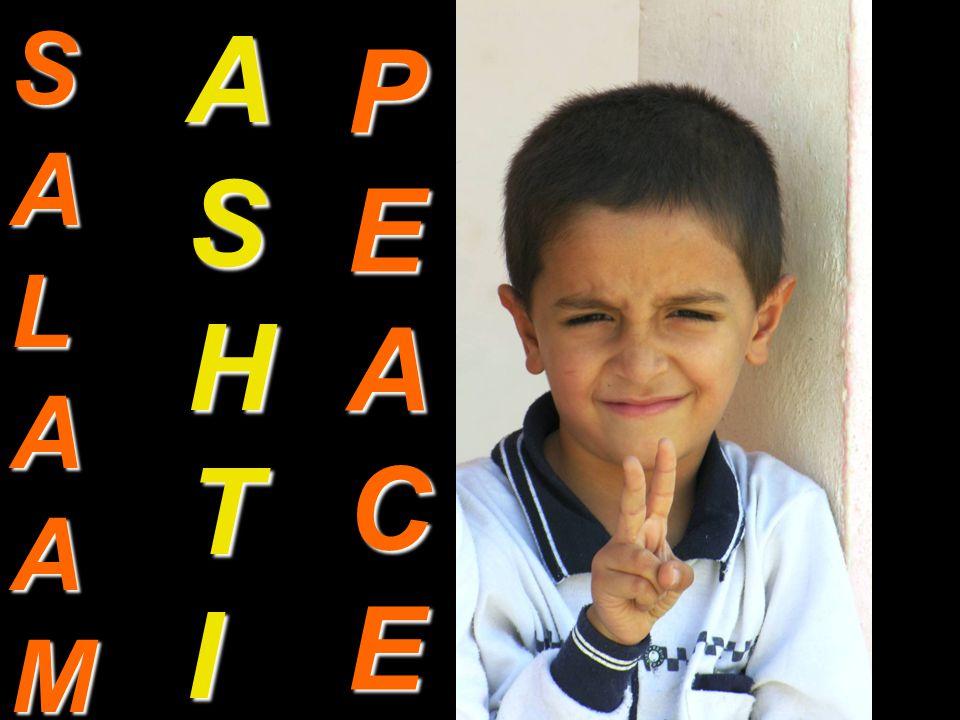 ASHTIASHTIASHTIASHTI SALAAMSALAAMSALAAMSALAAM peace PEACEPEACEPEACEPEACE
