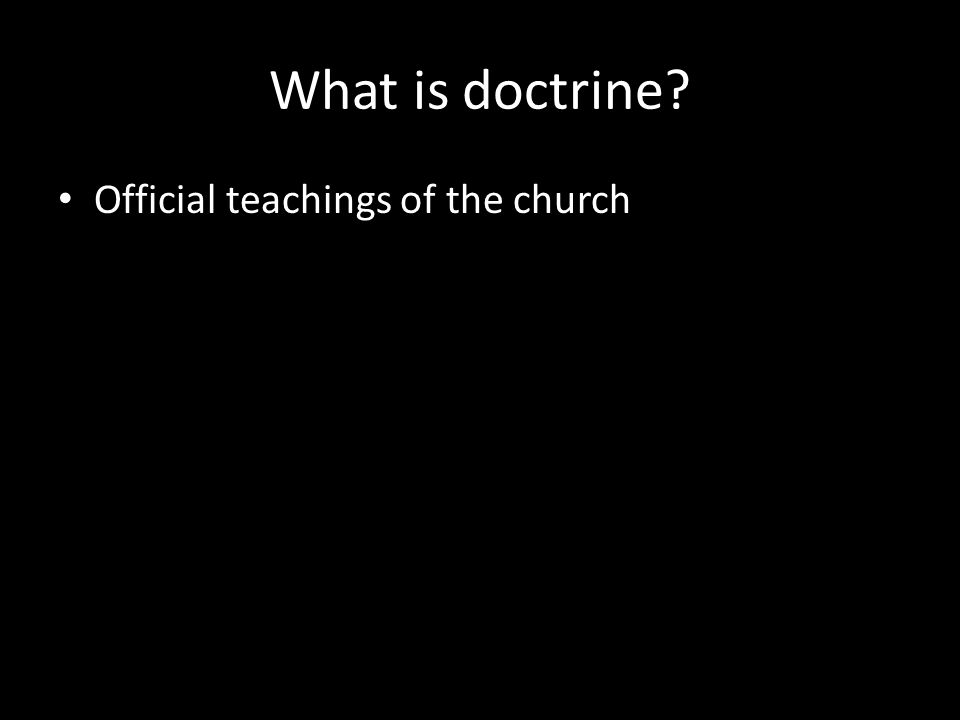 What is doctrine Official teachings of the church