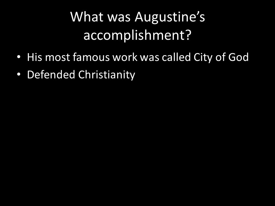 What was Augustine's accomplishment.