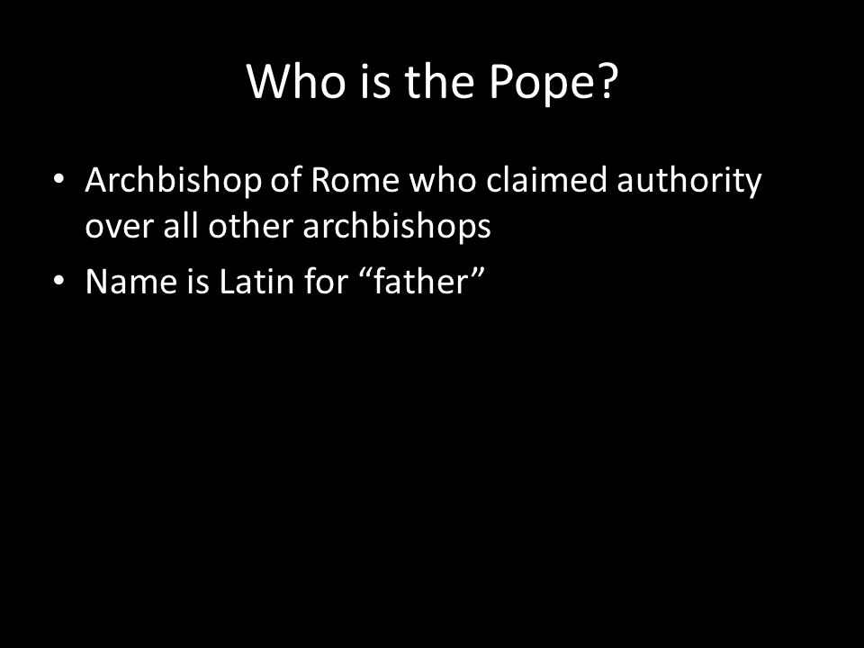 Who is the Pope.