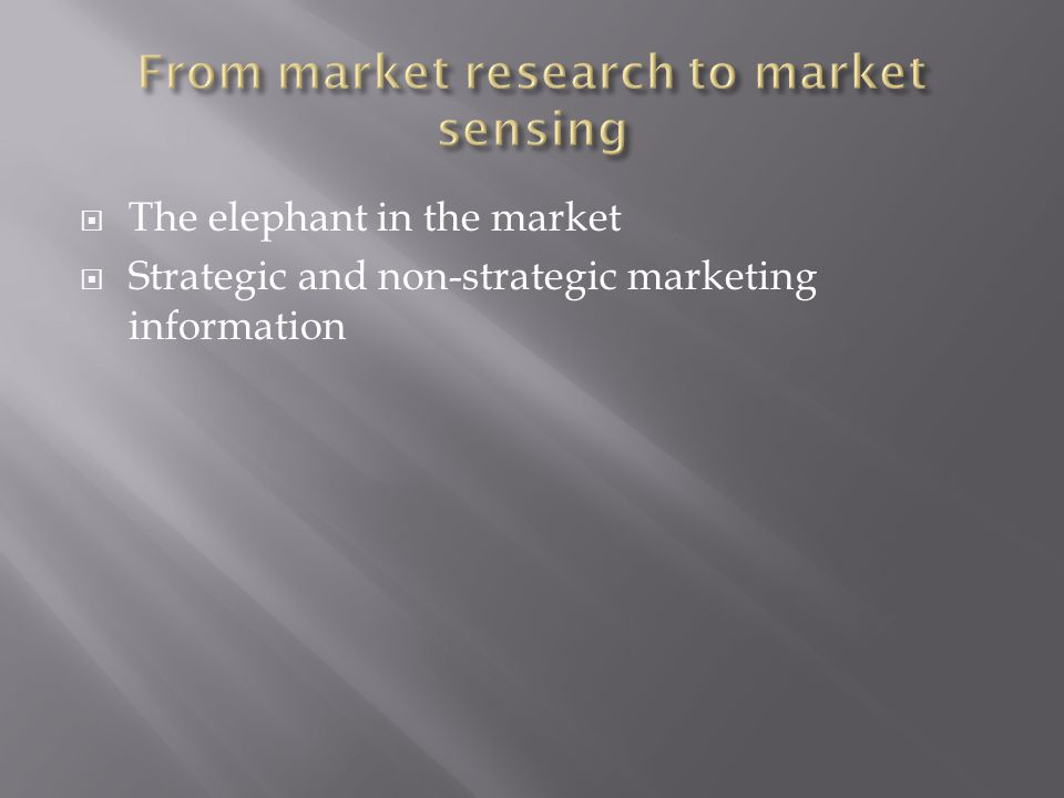  The elephant in the market  Strategic and non-strategic marketing information
