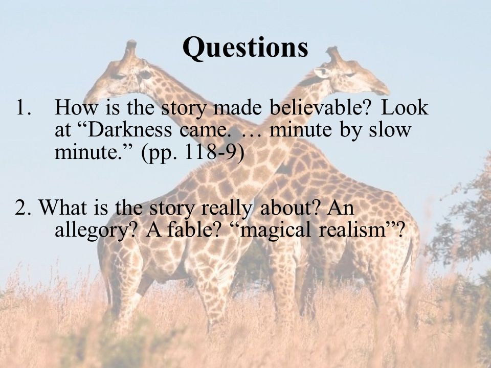 Questions 1.How is the story made believable. Look at Darkness came.