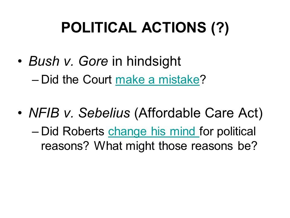 POLITICAL ACTIONS ( ) Bush v.