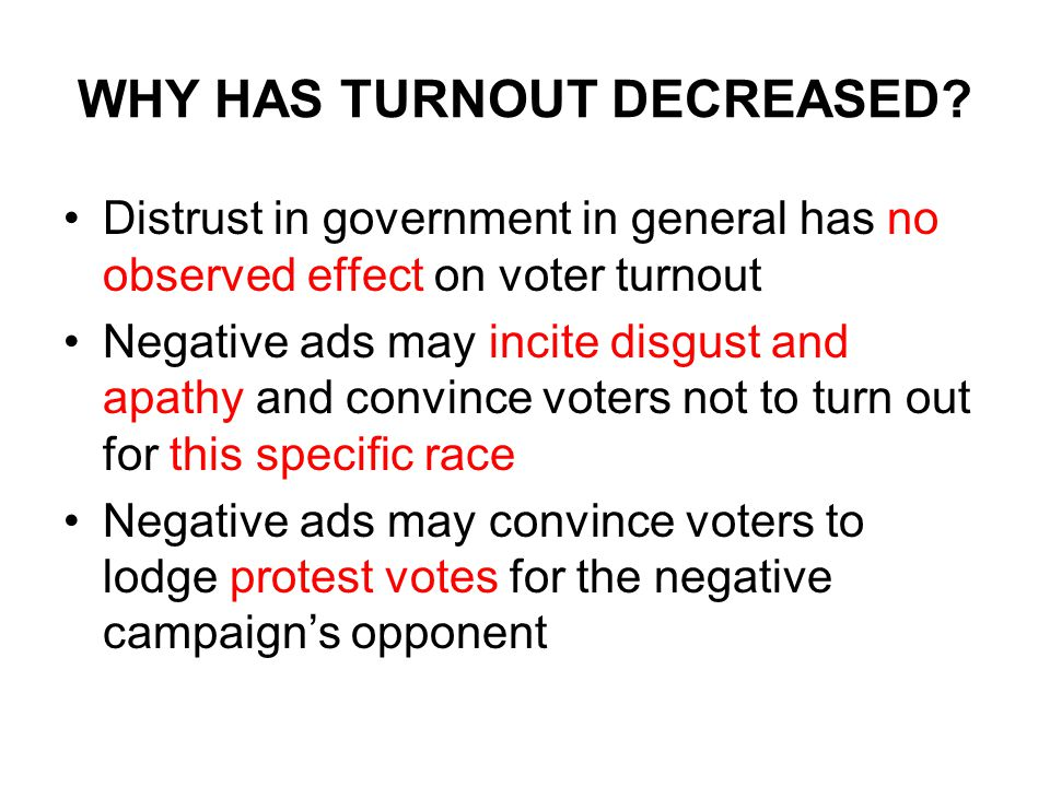 WHY HAS TURNOUT DECREASED.