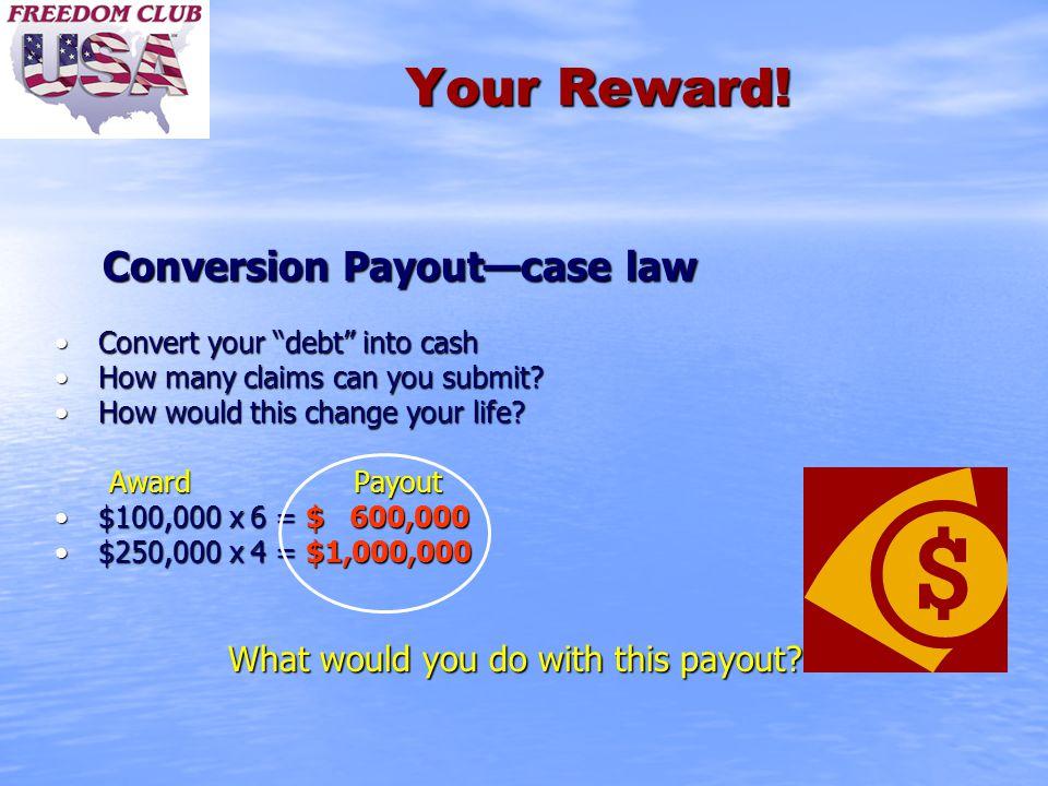 Your Reward.