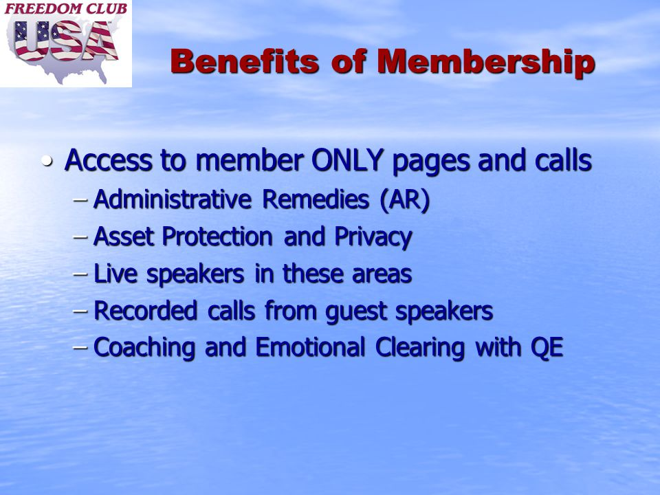 Benefits of Membership Access to member ONLY pages and callsAccess to member ONLY pages and calls –Administrative Remedies (AR) –Asset Protection and