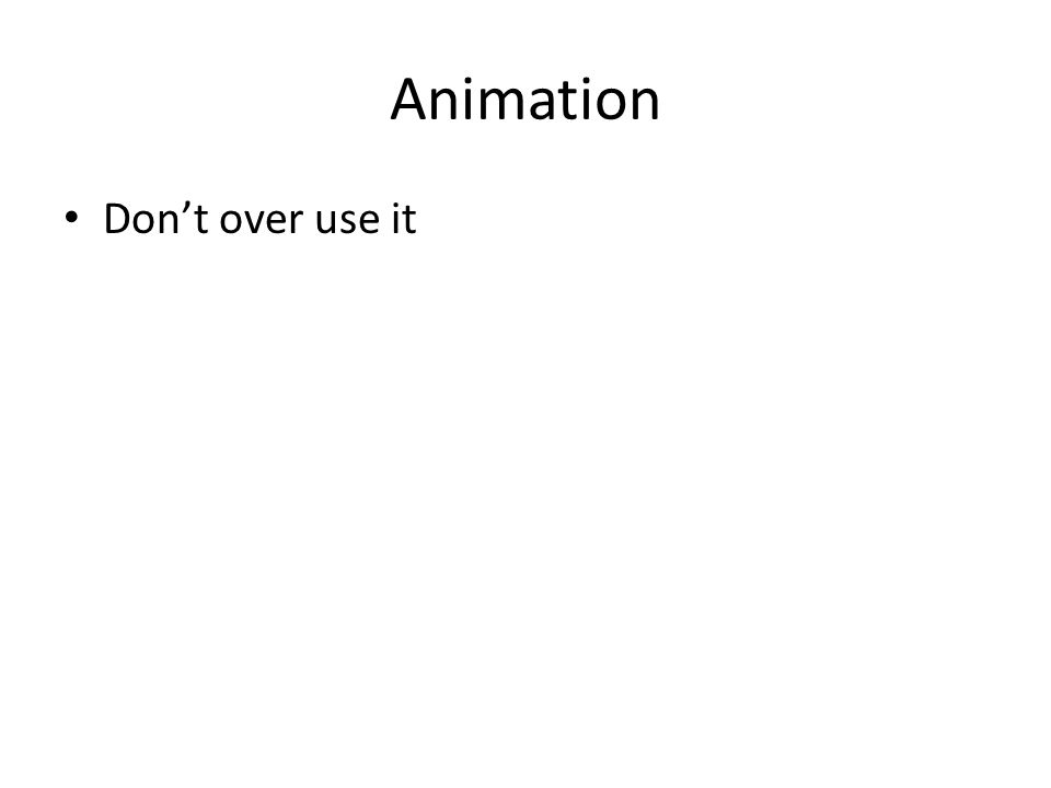 Animation Don't over use it