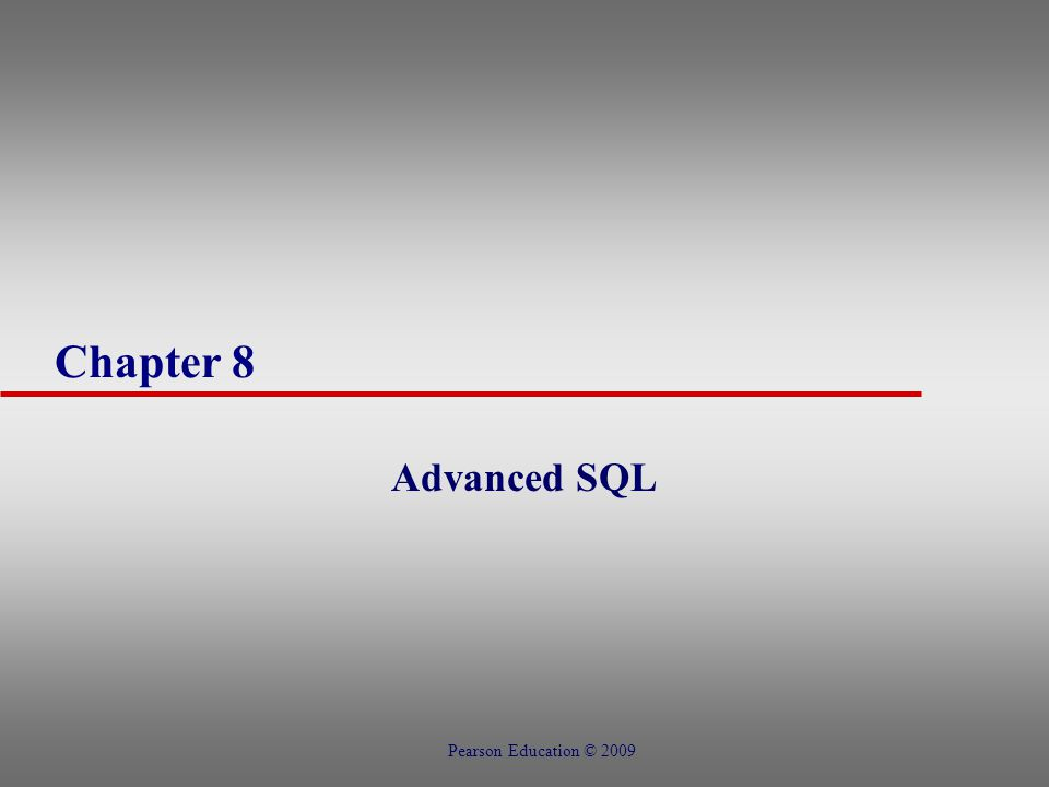 Chapter 8 - Objectives u How to use the SQL programming language u How to use SQL cursors u How to create stored procedures u How to create triggers u How to use triggers to enforce integrity constraints Pearson Education © 2009