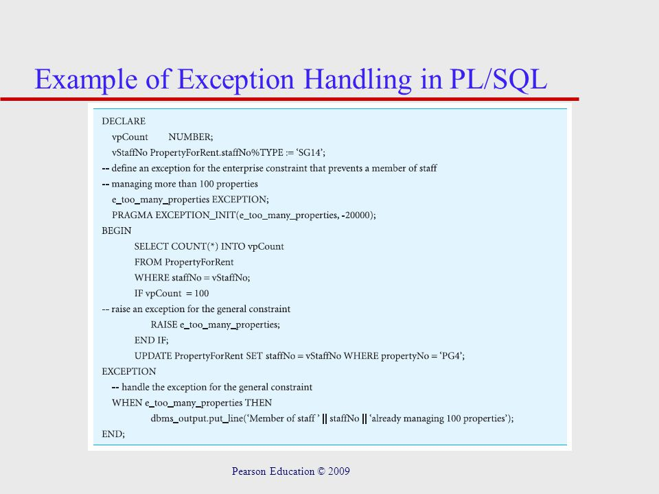 Pearson Education © 2009 Example of Exception Handling in PL/SQL