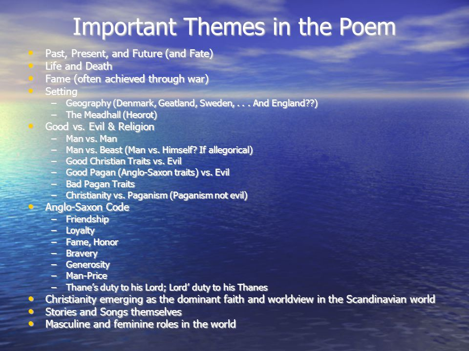 Important Themes in the Poem Past, Present, and Future (and Fate) Past, Present, and Future (and Fate) Life and Death Life and Death Fame (often achie